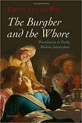 the-burgher-and-the-whore-prostitution-in-early-modern-amsterdam