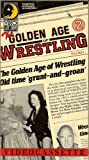 Golden Age of Wrestling Vol. 2 [VHS]