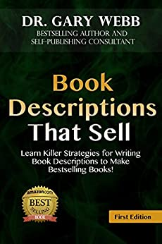 Book Descriptions That Sell: Learn Killer Strategies for Writing Book Descriptions to Make Bestselling Books!  Tempt Readers to Buy NOW! (Self Publishing Skills Series 2) by [Webb, Gary]