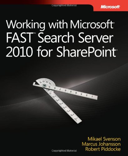 [PDF] Working with Microsoft FAST Search Server 2010 for SharePoint Free Download   Publisher : Microsoft Press   Category : Computers & Internet   ISBN 10 : 0735662223   ISBN 13 : 9780735662223