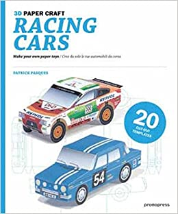 3D Paper Craft Racing Cars: Patrick Pasques: 9788492810635
