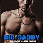 Call Me Big Daddy: I Got You, Book 3 | Jeff Rivera,Jamie Lake