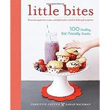 Little Bites: 100 Healthy, Kid-Friendly Snacks by Christine Chitnis (2015-07-14)