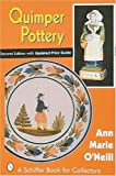 Quimper Pottery a Guide to Origins, Styles, and Values by Anne M O'Neill (1998-03-01)