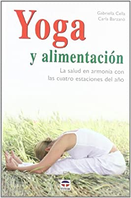 Yoga y alimentacion/ Yoga and Nutrition (Spanish Edition ...