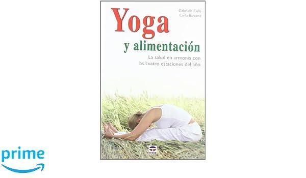 Yoga y Alimentación: Amazon.es: Gabriela Cella Al-Chamali ...
