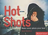 Hot Shots: How to Refresh Your Photos by Kevin Meredith (2008) Paperback