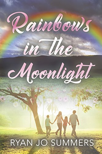 Rainbows in the Moonlight by [Summers, Ryan Jo]
