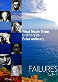 Failures: What Made Them Ordinary to Extra-ordinary
