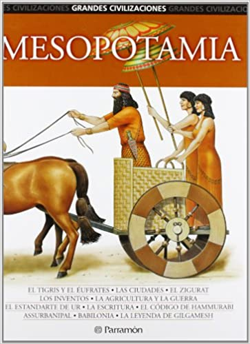 Mesopotamia (Grandes Civilizaciones) (Spanish Edition): Parramon, Eva Bargallo i Chaves: 9788434226111: Amazon.com: Books