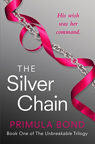 The Silver Chain (Unbreakable Trilogy, Book 1) by Mischief