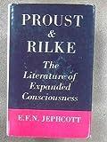 Proust and Rilke, E.F.N. Jephcott, 0064933156