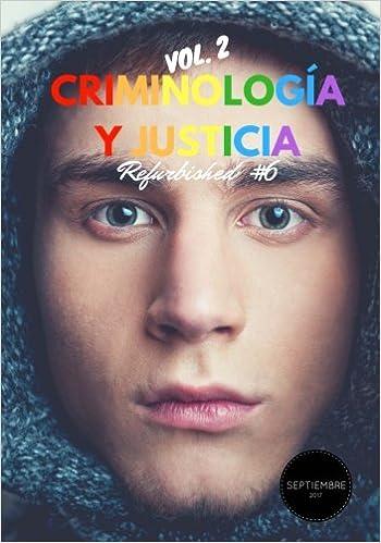 Criminología Y Justicia: Refurbished Vol. 2, #6 por Rebeca Cordero epub