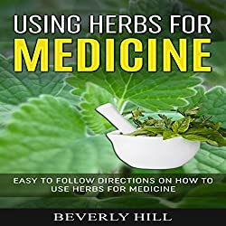 Using Herbs for Medicine