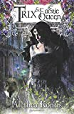 Trix and the Faerie Queen (The Trix Adventures) (Volume 2)