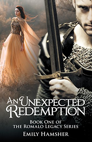 An Unexpected Redemption: Book One of the Romalo Legacy Series by [Hamsher, Emily]