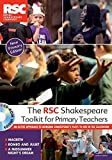 The RSC Shakespeare Toolkit for Primary Teachers (Performance Books)
