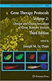Gene Therapy Protocols : Volume 2: Design and Characterization of Gene Transfer Vectors, , 160327247X