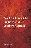 Two Expeditions into the Interior of Southern Australia,