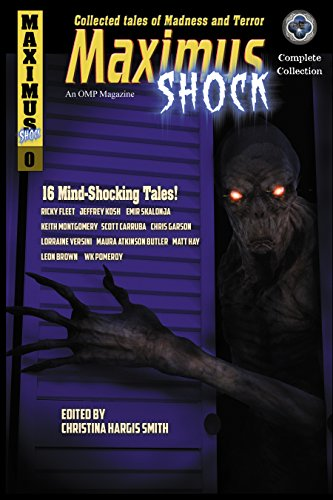 Maximus Shock: Collected Tales of Madness and Terror
