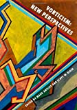 Vorticism: New Perspectives, , 0199937664