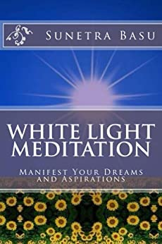 White Light Meditation: Manifest Your Dreams And ...
