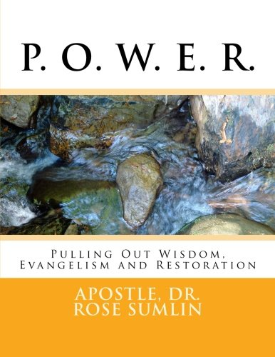 P. O. W. E. R.: Pulling Out Wisdon, Evangelism and Restoration