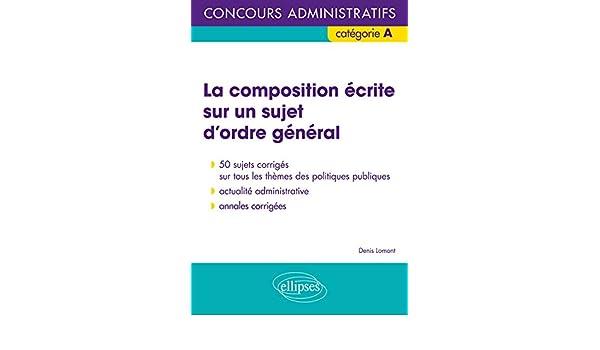 La Composition Écrite Sur un Sujet dOrdre General Concours Adminitratifs de Catégorie A (French) Paperback