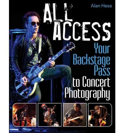 All Access: Your Backstage Pass to Concert Photography (Paperback) - Common