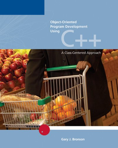 Object-Oriented Program Development Using C++: A Class-Centered Approach