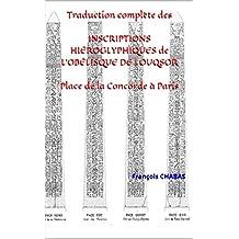 Traduction complète des INSCRIPTIONS HIÉROGLYPHIQUES de   L'OBÉLISQUE DE LOUQSOR Place de la Concorde à Paris (French Edition)