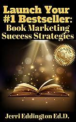 Launch Your #1 Bestseller: Book Marketing Success Strategies
