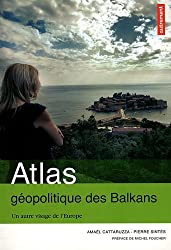 Atlas géopolitique des Balkans : Un autre visage de l'Europe de Amaël Cattaruzza (2012) Broché