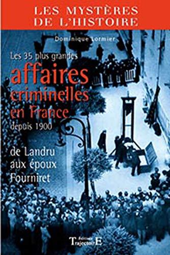 35 grandes affaires criminelles en France depuis 1900 Broché – 12 septembre 2008 Dominique Lormier TRAJECTOIRE 2841974596 Enigme