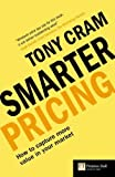 img - for Smarter Pricing: How to Capture More Value In Your Market (Financial Times) (Financial Times Series) by Tony. Cram (2005-12-30) book / textbook / text book