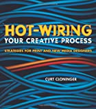Hot-Wiring Your Creative Process, Curt Cloninger, 0321350243
