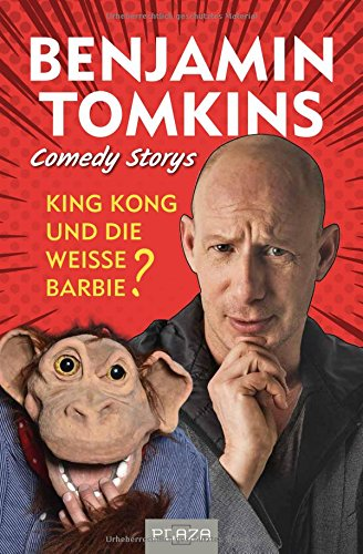 King Kong und die weiße Barbie?: Benjamin Tomkins: Comedy Storys