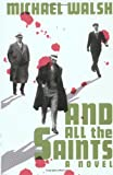 And All the Saints, Michael Walsh, 0446518158