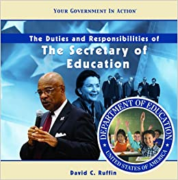 The Duties And Responsibilities Of The Secretary Of Education Your