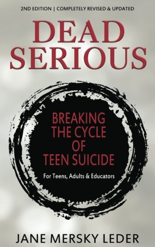 Dead Serious: Breaking the Cycle of Teen Suicide by Bublish, Incorporated