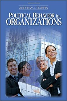 Political Behavior in Organizations by Andrew J. DuBrin (2008-09-23)