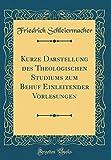 Kurze Darstellung des Theologischen Studiums zum Behuf Einleitender Vorlesungen (Classic Reprint) (German Edition)