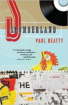 Slumberland: A Novel by Paul Beatty (2009-08-04)