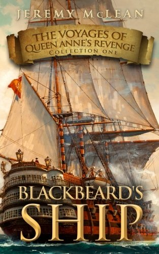 Blackbeard's Ship (The Voyages of Queen Anne's Revenge Collection) (Volume 1)