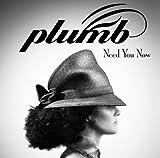 Need You Now - Plumb