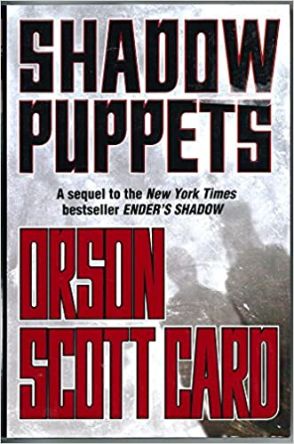 By Orson Scott Card Shadow Puppets The Shadow Series 1st First
