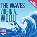 The Waves Audiobook by Virginia Woolf Narrated by Julia Franklin
