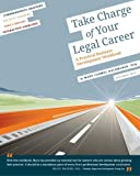Take Charge of Your Legal Career:  A Practical Business Development Workbook