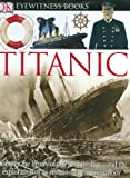 : Titanic (DK Eyewitness Books)