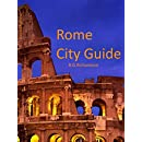 Rome City Guide (Europe Travel Series Book 36)